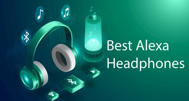 6 Best Alexa Headphones