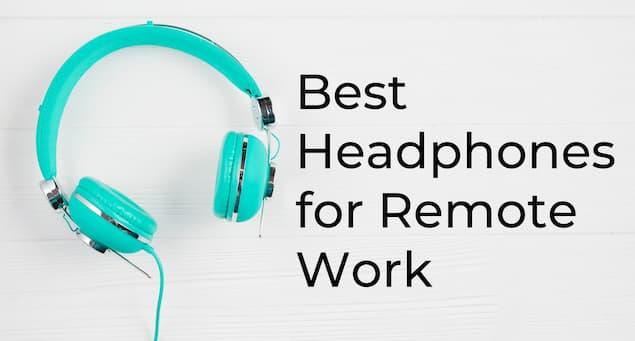 5 Best Remote Work Headphones
