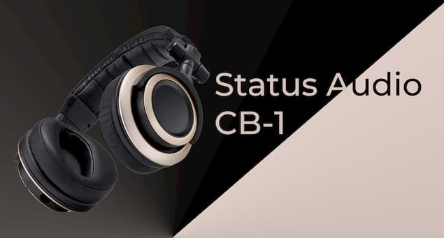 A Detailed Review of the Status Audio CB-1 Headphones