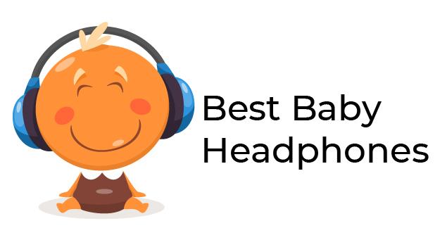 5 Best Baby Headphones