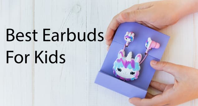 5 Best Earbuds for Kids