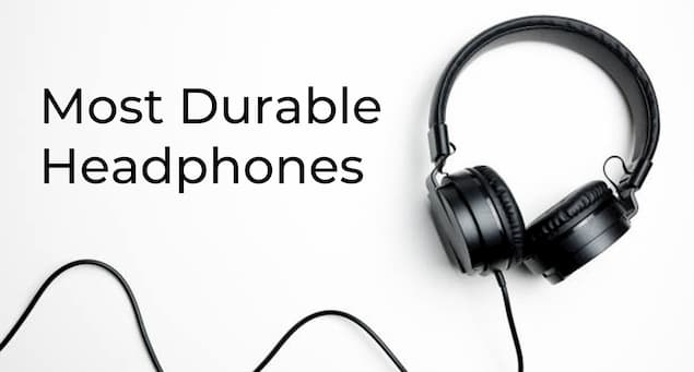6 Most Durable Headphones