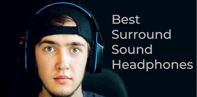 10 Best Surround Sound Headphones