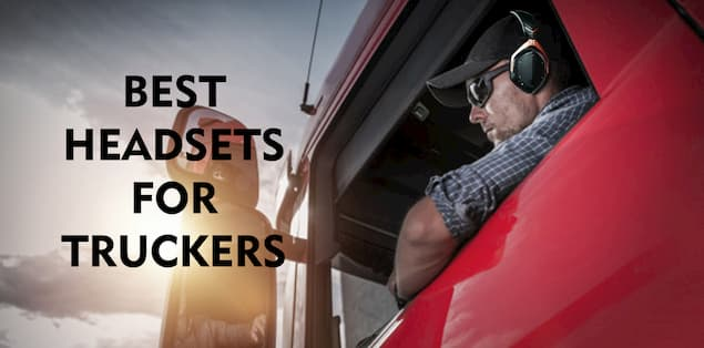 5 Best Trucker Headsets