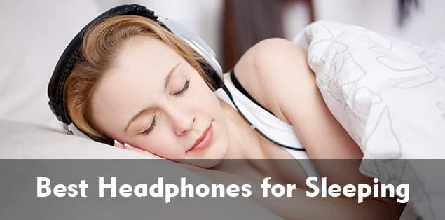 10 Best Headphones for Sleeping
