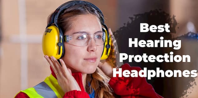 6 Best Hearing Protection Headphones