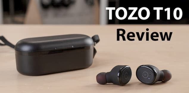 TOZO T10 Detailed Review