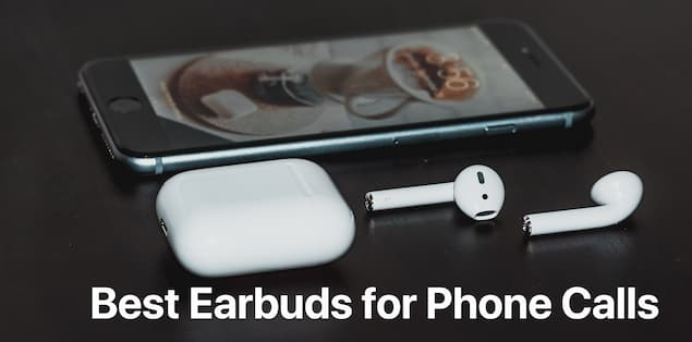 Top 10 Earbuds for Phone Calls