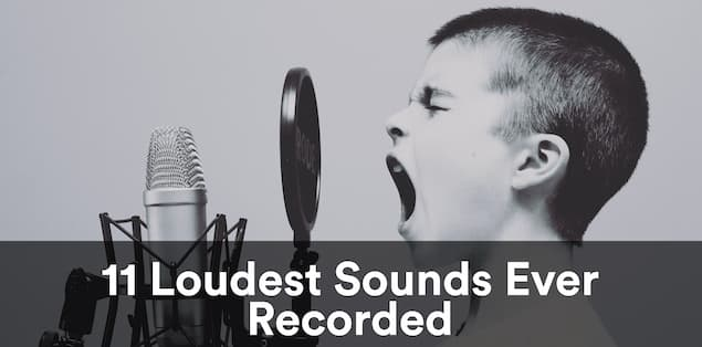 Loudest Sounds Ever Recorded