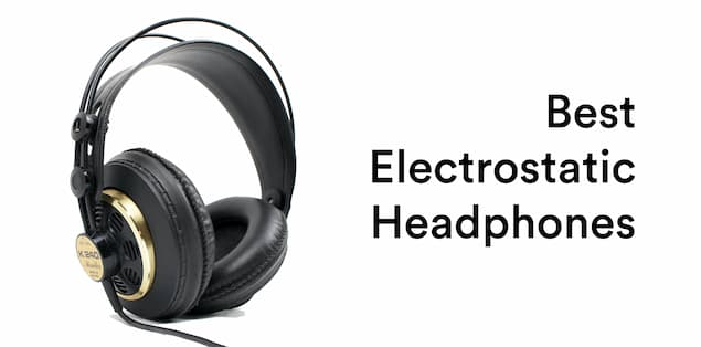 10 Best Electrostatic Headphones in 2021