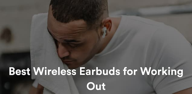 15 Best Wireless Earbuds for Working Out