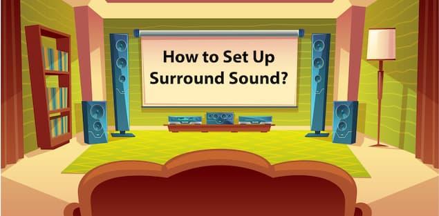 How to Set Up Surround Sound