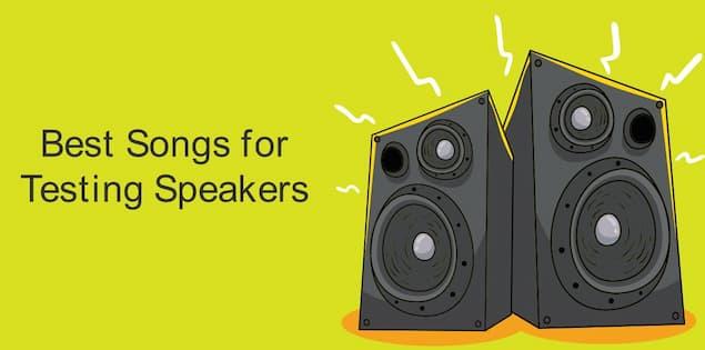 Best Songs for Testing Speakers in 2021