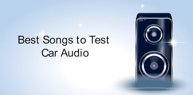 Best Songs to Test Car Audio