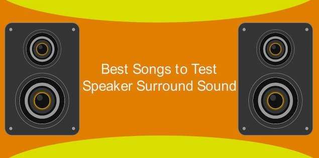 Best Songs to Test Speaker Surroun
