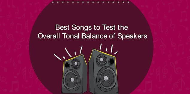 Best Songs to Test the Overall Tonal Balance