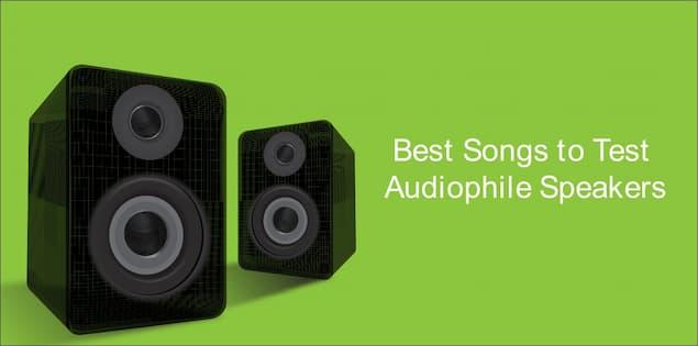 Best Songs to Test Audiophile Speakers