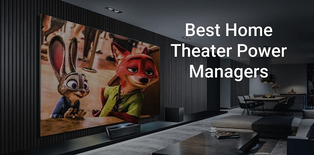 8 Best Home Theater Power Managers