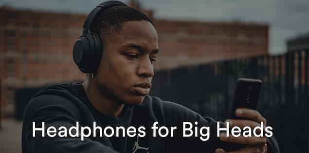 Top 10 Headphones for Big Heads
